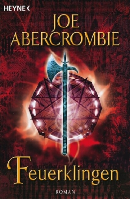 Joe Abercrombie: Feuerklingen (Before They are Hanged)