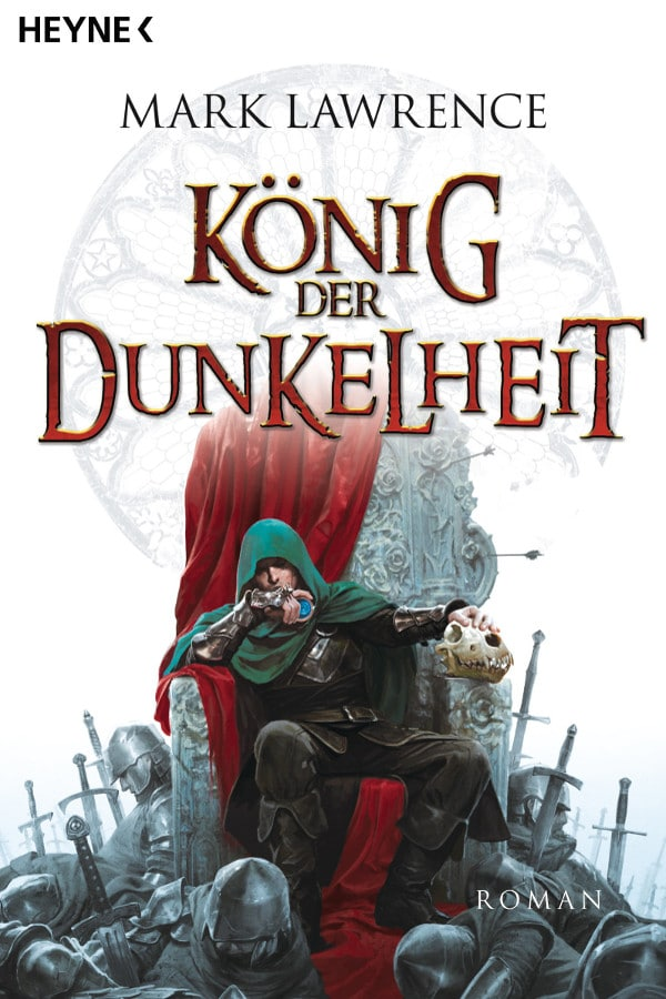Mark Lawrence: König der Dunkelheit (King of Thorns)