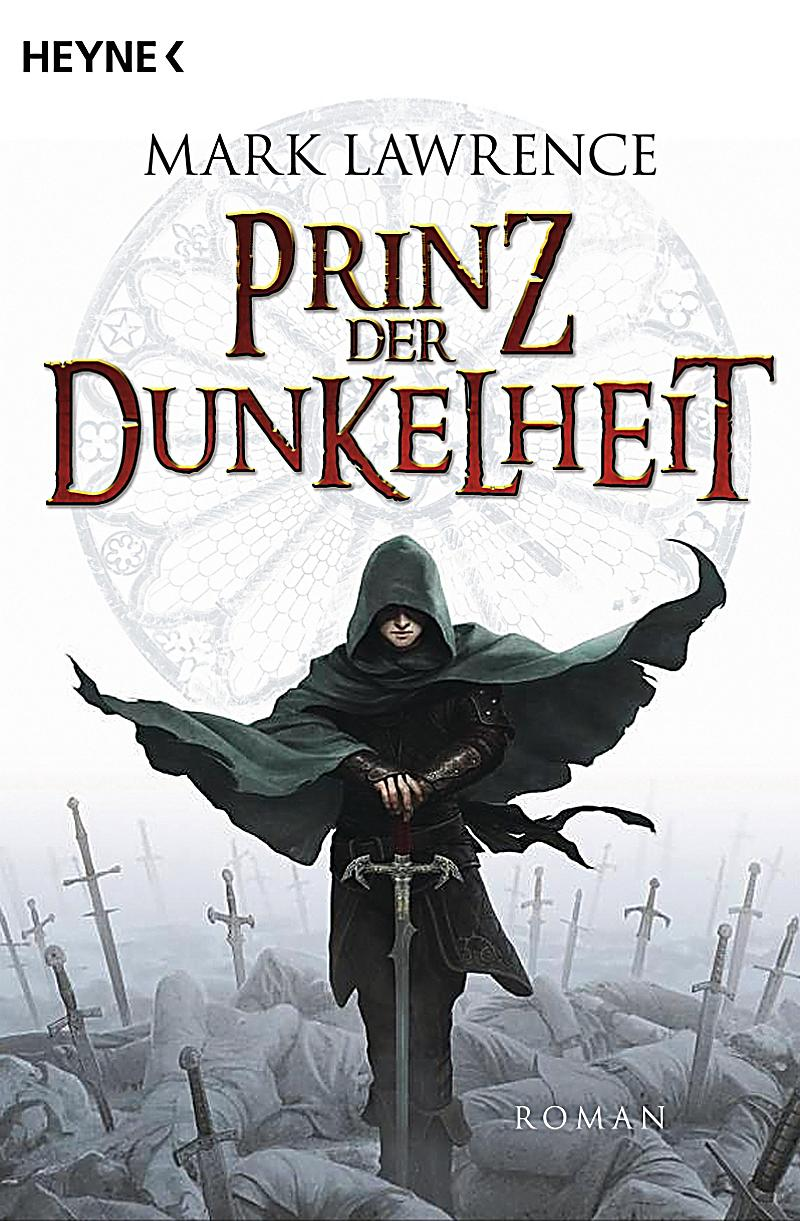 Mark Lawrence: Prinz der Dunkelheit (engl.: Prince of Thorns)