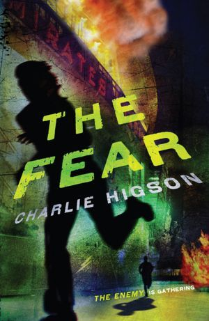 Charlie Higson: The Fear (The Enemy 3)