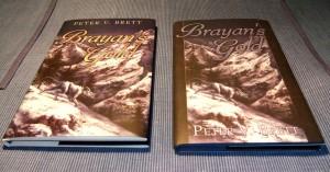 Peter V. Brett: Brayan's Gold Signierte Ausgabe (links) und Trade Ausgabe (rechts)