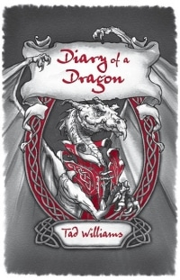 Tad Williams: Diary of a Dragon