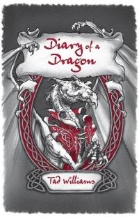 Tad Williams: Diary of a Dragon