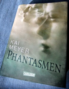 Kai Meyer: Phantasmen (2014) Hardcoverausgabe