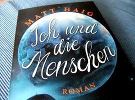 Matt Haig: Ich und die Menschen (The Humans)