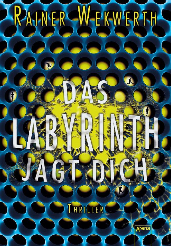 Das Labyrinth jagt dich von Rainer Wekwerth (Meine besten Jugendbücher)