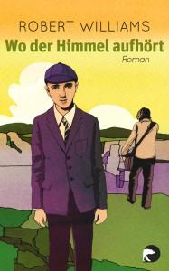 Robert Williams: Wo der Himmel aufhört Dt. Taschenbuchausgabe