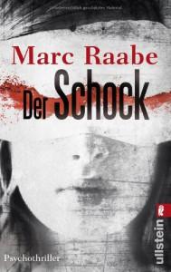 Marc Raabe: der Schock Taschenbuchausgabe (2013)