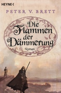 Peter V. Brett: Die Flammen der Dämmerung Broschierte dt. Taschenbuchausgabe 2013