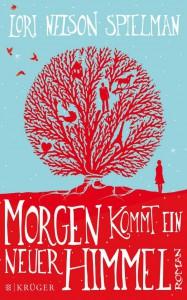 Lori Nelson Spielman: Morgen kommt ein neuer Himmel Broschiertes Taschenbuch (2014)