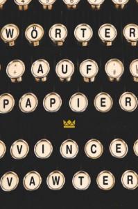 Vince Vawter: Wörter auf Papier Königskinder Verlag (Carlsen) Oktober 2014