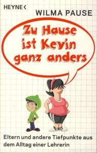 Wilma Pause: Zu Hause ist Kevin ganz anders Taschenbuch, HEYNE (2013)