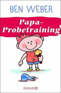 Ben Weber: Papa-Probetraining ebook-Cover Knaur Verlag (2013)