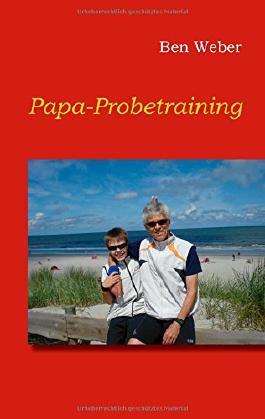 Ben Weber: Papa-Probetraining Printausgabe (2015)