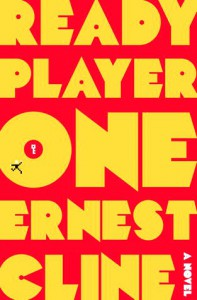 Ernest Cline: Ready Player One, US-Hardcover Crown Publisher (2011)