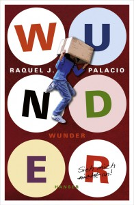Raquel J. palacio: Wunder Dt. Hardcoverausgabe Hanser Verlag (2013)