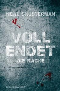 Neal Shusterman: Vollendet - Die Rache Dt. Hardcover FISCHER Sauerländer Verlag (2014)