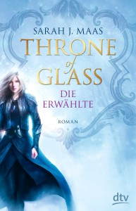 Sarah J. Maas:  Throne of Glass - Die Erwählte dtv Verlag (2013)