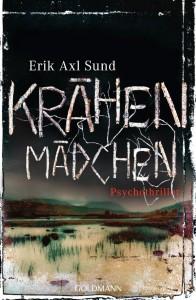 Erik Axl Sund: Das Krähenmädchen Broschierte Ausgabe Goldmann Verlag (2014)