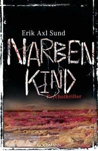 Erik Axl Sund: Narbenkind Broschierte Ausgabe Goldmann Verlag (2014)