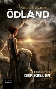 Christoph Zachariae: Ödland - Der Keller Kindle Edition Lucid Dreams (2013)