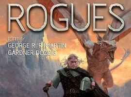 Ankündigung: Rogues Anthology (editiert von George R. R. Martin, u. a.)