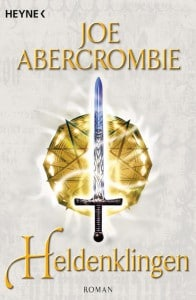 Joe Abercrombie: Heldenklingen Dt. Paperbackausgabe Heyne (2011)