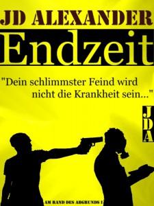 J. D. Alexander: Endzeit Am Rande des Abgrunds E-Book Neobooks, self-publishing (2014)