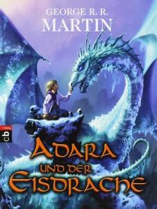 George R. R. Martin Adara und der Eisdrache Deutsche Taschenbuchausgabe cbj Verlag (2009)