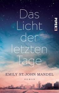 Emily St. John Mantel: Das Licht der letzten Tage Broschierte Ausgabe Piper Verlag (2015)