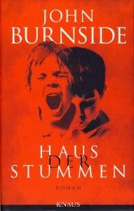 John Burnside: Haus der Stummen Deutsche Erstausgabe Knaus Verlag (2014)