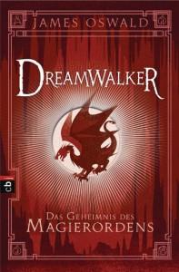 James D. Oswald: Dreamwalker - Das Geheimnis des Magierordens Dt. Taschenbuchausgabe cbj-Verlag (2016)