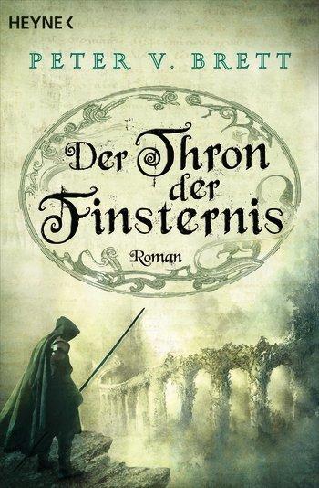 Peter V. Brett: Der Thron der Finsternis Dt. Taschenbuchausgabe Heyne Verlag (ET: 08.09.2015)