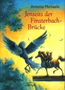 Antonia Michaelis Jenseits der Finsterbach-Brücke Dt. Hardcoverausgabe Oetinger Verlag (2009)