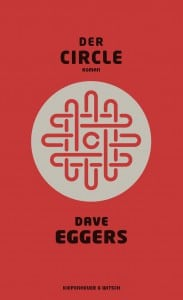 Dave Eggers: Der Circle Dt. Hardcoverausgabe Kiepenheuer & Witsch (2014)