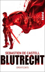 Sebastien de Castell: Blutrecht, Broschierte Ausgabe, Piper Verlag