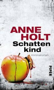 Anne Holt: Schattenkind Deutsche Taschenbuchausgabe Piper Verlag (2013)