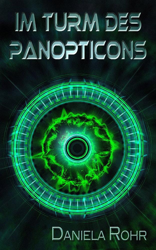 Daniela Rohr: Im Turm des Panopticons Taschenbuchausgabe Create Space (2013)
