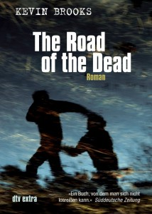 Kevin Brooks: The Road of the Dead Dt. Taschenbuchausgabe dtv (2008)