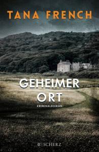 Tana French: Geheimer Ort Fischer Scherz Verlag (2014)