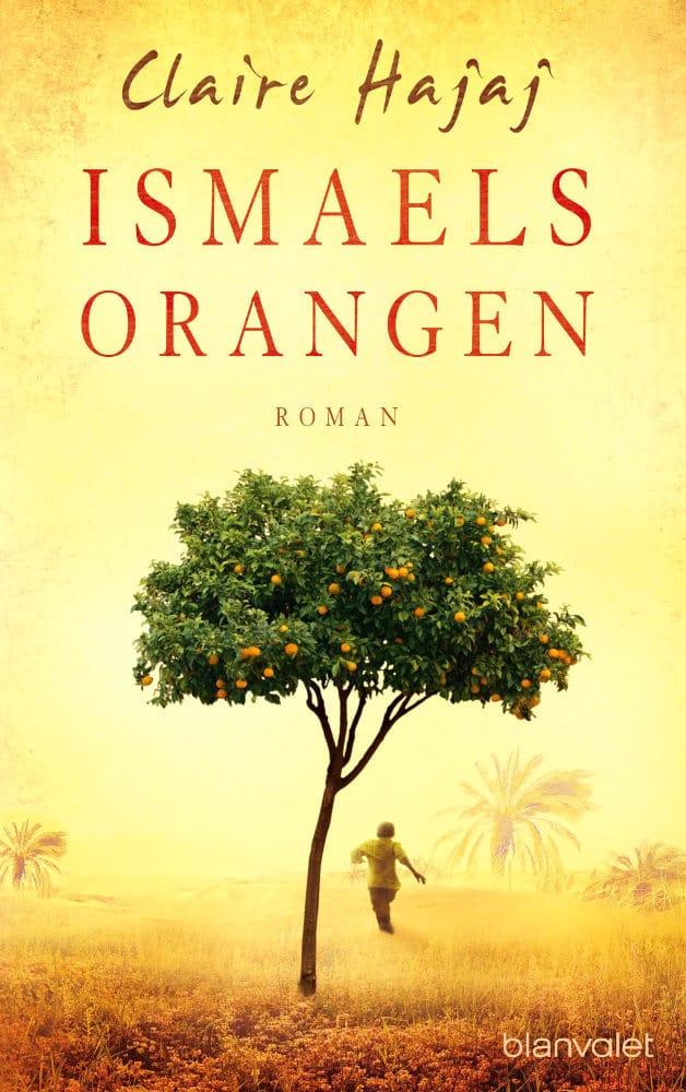 Claire Hajaj: Ismaels Orangen Deutsche Hardcoverausgabe Blanvalet (2015)