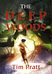 Tim Pratt: The Deep Woods (Novella) UK-Hardcover PS Publishing (2015)