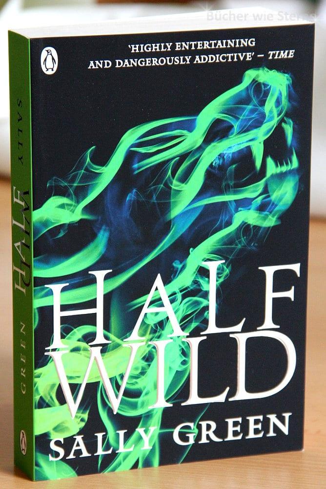 Sally Green: Half Wild UK-Taschenbuchausgabe Penguin Books (2015)