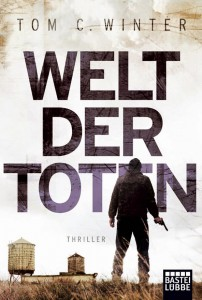 Tom C. Winter: Welt der Toten Taschenbuch Bastei Lübbe (2014)