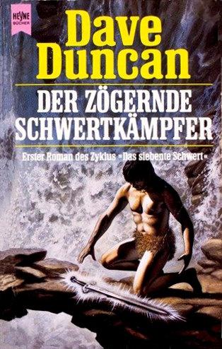Dave Duncan: Der zögernde Schwertkämpfer Dt. Taschenbuchausgabe Heyne Verlag (1988)