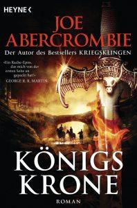 Joe Abercrombie: Königskrone Dt. Taschenbuchausgabe Heyne Verlag, 11.04.2016