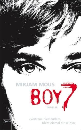 Mirjam Mous: Boy 7 Broschierte deutsche Ausgabe Arena Verlag (2011)