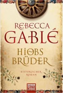 Rebecca Gablé: Hiobs Brüder, Gebundene Ausgabe, Ehrenwirth Verlag (2009)