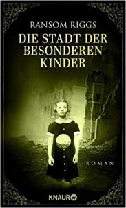 Ransom Riggs: Die Stadt der besonderen Kinder Dt. Ausgabe Knaur Verlag (2015)
