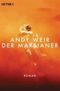 Andy Weir: Der Marsianer Broschierte dt. Ausgabe Heyne Verlag (2014)